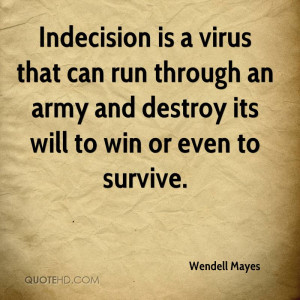 Wendell Mayes Quotes