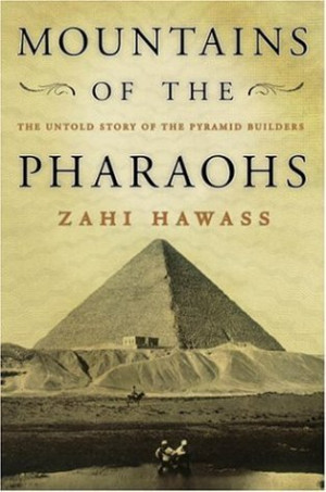 "Start by marking ""Mountains of the Pharaohs: The Untold Story of the ..."