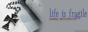 Life Is Fragile Handle With Prayer Cover