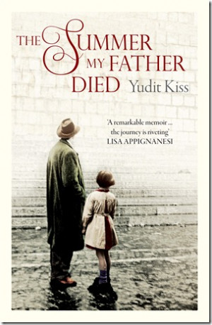 The Summer My Father Died ~ Yudit Kiss.