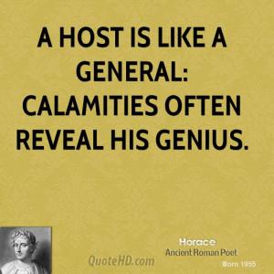 host is like a general: calamities often reveal his genius.