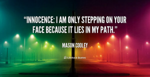 quote-Mason-Cooley-innocence-i-am-only-stepping-on-your-55958.png