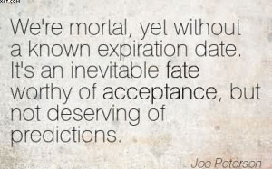 ... Fate Worthy Of Acceptance, But Not Deserving Of Predictions. - Joe