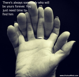 Always And Forever Quotes For Him There's always somebody who