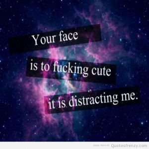single cute people faces adorable crushes attitude Quotes