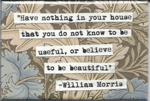 William Morris Quote Magnet by chicalookate on Etsy