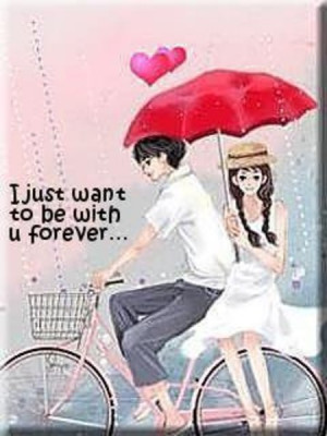 just want to be with you forever