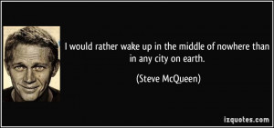 would rather wake up in the middle of nowhere than in any city on ...
