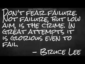 Don't Fear Failure ~ Fear Quote