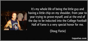 ... College Football Hall of Fame is a very special honor for me. - Doug
