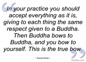 in your practice you should accept suzuki roshi