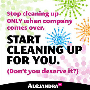Cleaning Quotes Stop cleaning up only when