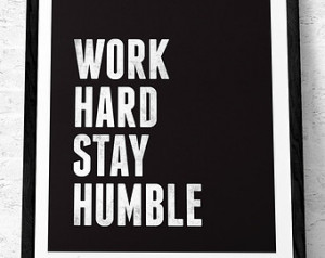Humble Quotes Work hard stay humble quote