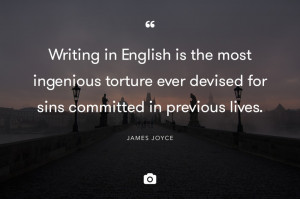 Writing is a terrible experience, during which the hair often falls ...
