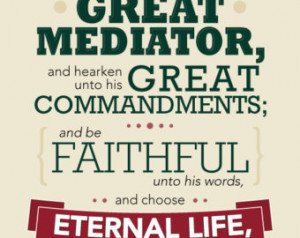 YOU PRINT. Great Mediator Book of Mormon quote. (5 x 7)