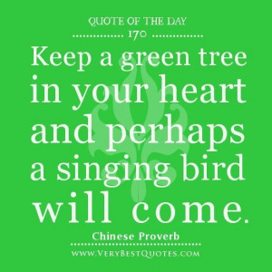 Keep a green tree in your heart quotes quote of the day