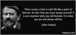 There comes a time in each life like a point of fulcrum. At that time ...