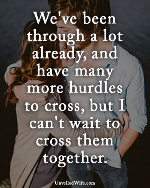 ... many more hurdles to cross, but I can't wait to cross them together