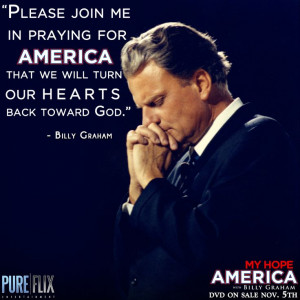 Billy Graham - My Hope America - Pure Flix - Christian Movies - #Quote ...