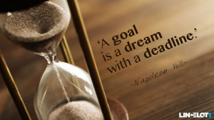 26 Mar A goal is a dream with a deadline – Napoleon Hill