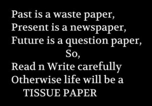 Quotes about past is a waste paper