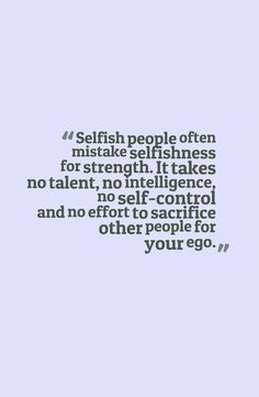 ... controlling people quotes quotes selfish people selfish people quotes