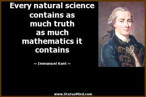 ... much mathematics it contains - Immanuel Kant Quotes - StatusMind.com
