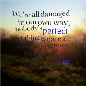 Nobody Perfect Quotes