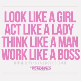 Look Like A Girl Act Like A Lady