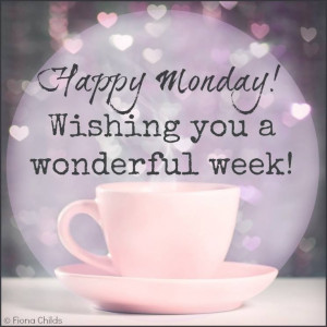 Happy Monday, wishing you a wonderful week