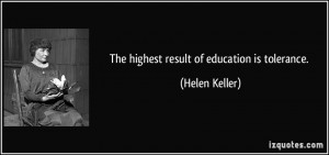 quote-the-highest-result-of-education-is-tolerance-helen-keller-99943 ...