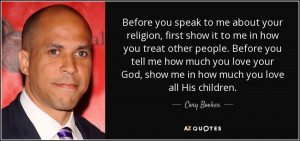 Before you speak to me about your religion, first show it to me in how ...