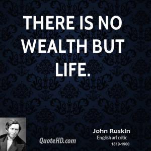John Ruskin Life Quotes