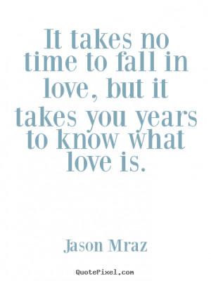 ... jason mraz more love quotes inspirational quotes motivational quotes