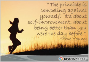 Motivational Quote - The principle is competing against yourself. It ...