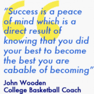Great quote from John Wooden!