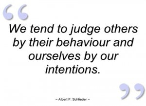 we tend to judge others by their behaviour