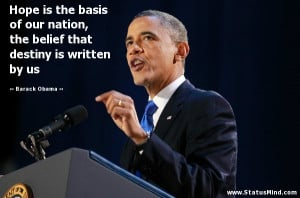 ... that destiny is written by us - Barack Obama Quotes - StatusMind.com