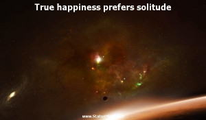 True happiness prefers solitude - Joseph Addison Quotes - StatusMind ...