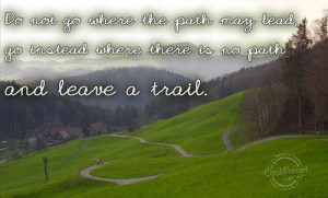 Cowboy Quote: Do not go where the path may...