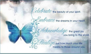 your spirit. Embrace the dreams in your heart. Acknowledge the great ...