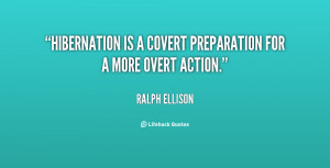 File Name : quote-Ralph-Ellison-hibernation-is-a-covert-preparation ...