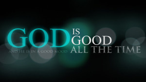 God is Good - A Devotional on the Goodness of God