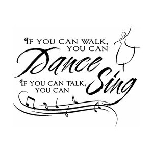 If You Can Walk You Can Dance Inspirational Vinyl Wall Quote