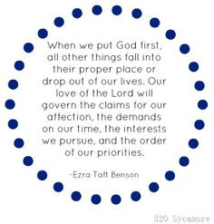 When we put God first, all other things fall into their proper place ...
