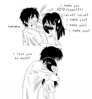 hate you means I love you, you just need to be truly in love ...