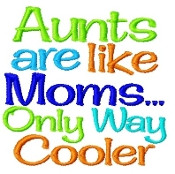 ... Aunts Are Like Moms Only Way Cooler - Embroidered Onesie / Shirt