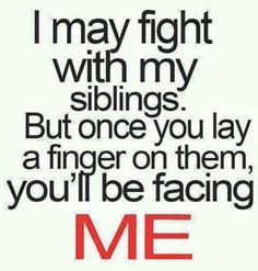 You don't mess with my family!