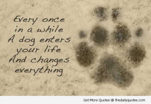 dog-enters-your-life-quote-lovely-cute-puppy-love-animals-pics-sayings ...