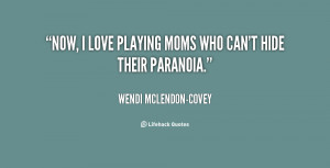 quote-Wendi-McLendon-Covey-now-i-love-playing-moms-who-cant-133818_2 ...